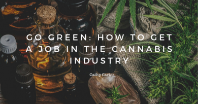Go Green: How to Get a Job in the Cannabis Industry