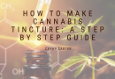 How to Make Cannabis Tincture: A Step by Step Guide