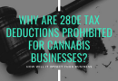 Why Are 280E Tax Deductions Prohibited for Cannabis Businesses?