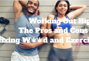 Working Out High: The Pros and Cons of Mixing Weed and Exercise