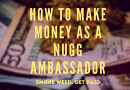 How To Make Money as a Nugg Ambassador