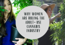 Why Women are Ruling the Adult-Use Cannabis Industry